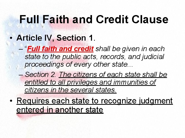 """Full Faith and Credit Clause • Article IV, Section 1. – """"Full faith and"""