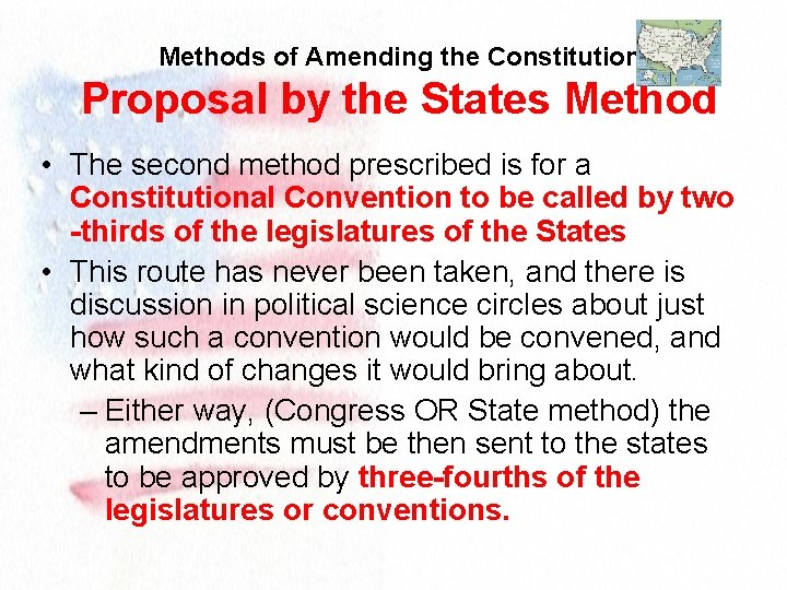 Methods of Amending the Constitution Proposal by the States Method • The second method