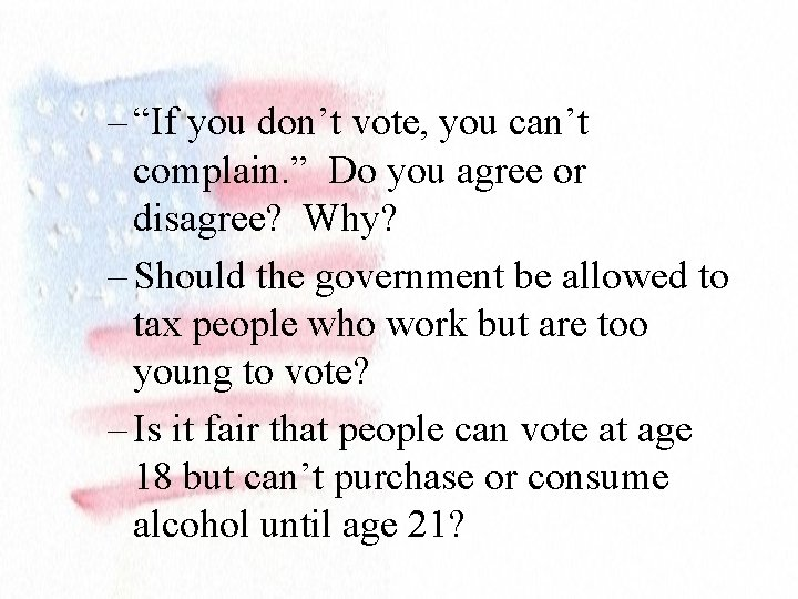 """– """"If you don't vote, you can't complain. """" Do you agree or disagree?"""