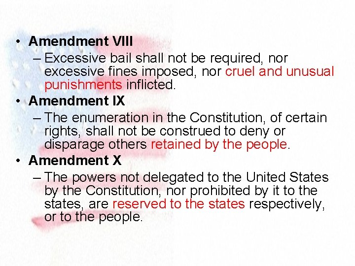 • Amendment VIII – Excessive bail shall not be required, nor excessive fines