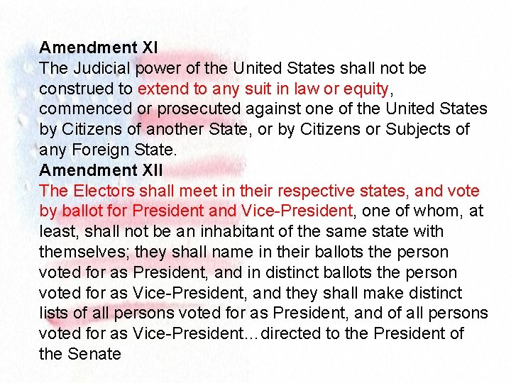 Amendment XI The Judicial power of the United States shall not be construed to