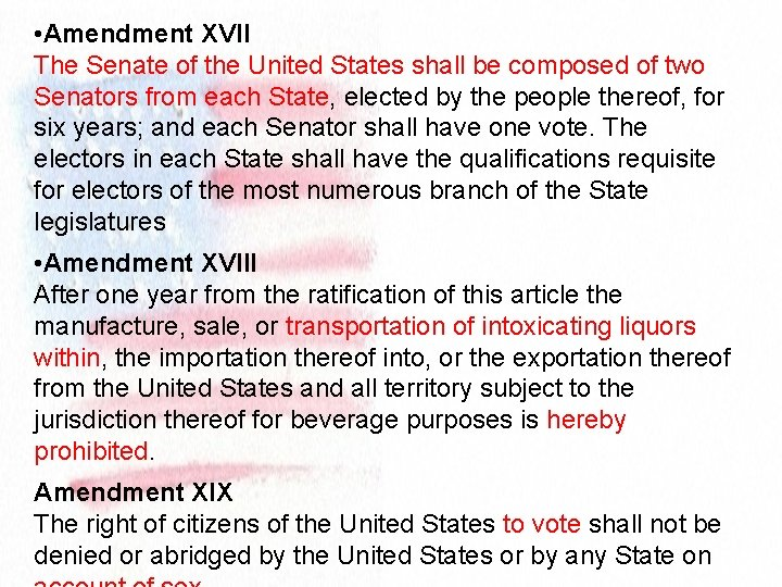 • Amendment XVII The Senate of the United States shall be composed of