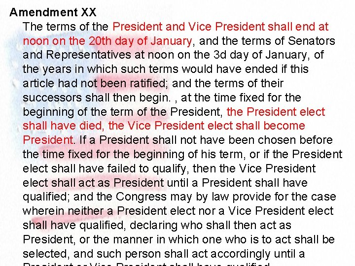 Amendment XX The terms of the President and Vice President shall end at noon