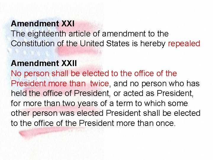 Amendment XXI The eighteenth article of amendment to the Constitution of the United States