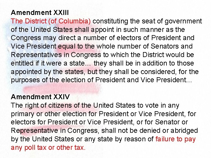 Amendment XXIII The District (of Columbia) constituting the seat of government of the United