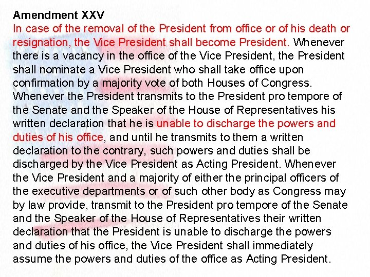 Amendment XXV In case of the removal of the President from office or of