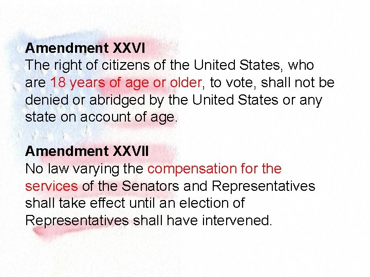 Amendment XXVI The right of citizens of the United States, who are 18 years