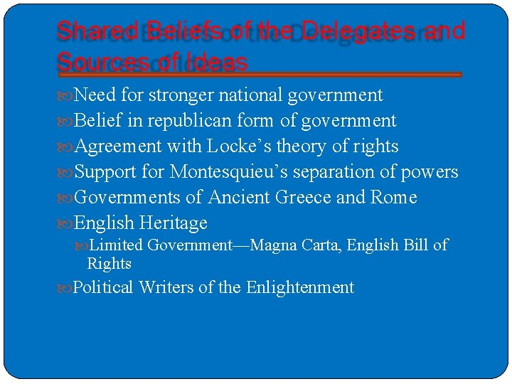 Shared Beliefs of the Delegates and Sources of Ideas Need for stronger national government