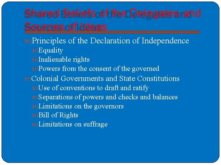 Shared Beliefs of the Delegates and Sources of Ideas Principles of the Declaration of