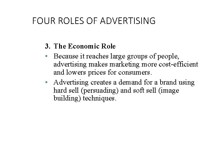 FOUR ROLES OF ADVERTISING 3. The Economic Role • Because it reaches large groups