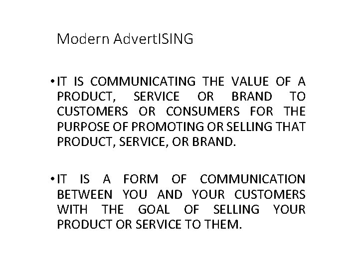 Modern Advert. ISING • IT IS COMMUNICATING THE VALUE OF A PRODUCT, SERVICE OR