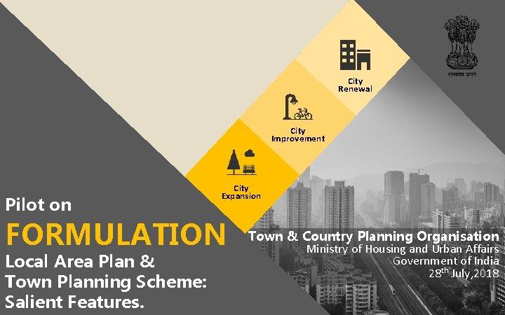 City Renewal City Improvement Pilot on City Expansion FORMULATION Local Area Plan & Town