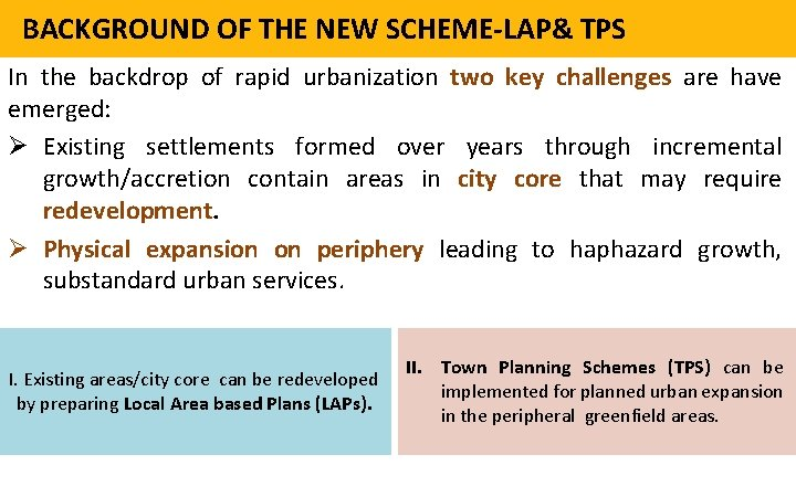 BACKGROUND OF THE NEW SCHEME-LAP& TPS In the backdrop of rapid urbanization two