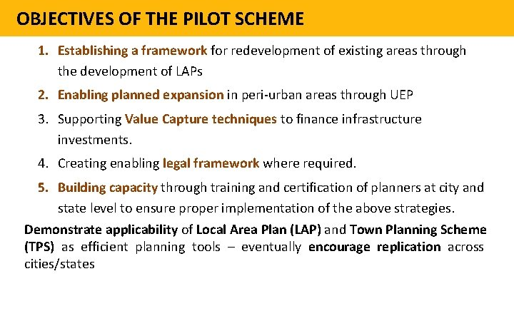 OBJECTIVES OF THE PILOT SCHEME 1. Establishing a framework for redevelopment of existing areas