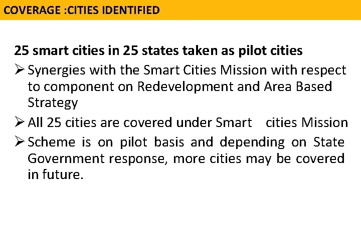 COVERAGE : CITIES IDENTIFIED 25 smart cities in 25 states taken as pilot cities