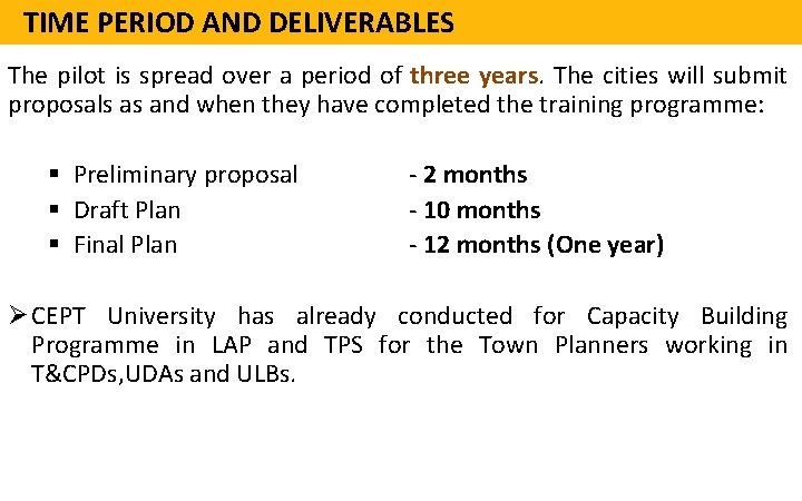 TIME PERIOD AND DELIVERABLES The pilot is spread over a period of three years.