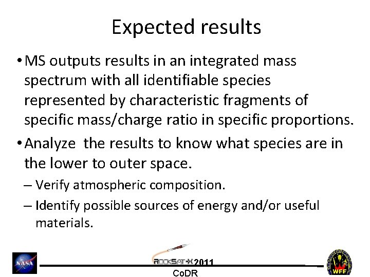 Expected results • MS outputs results in an integrated mass spectrum with all identifiable