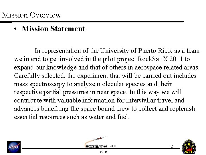 Mission Overview • Mission Statement In representation of the University of Puerto Rico, as