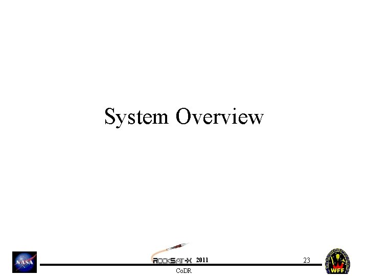 System Overview 2011 Co. DR 23