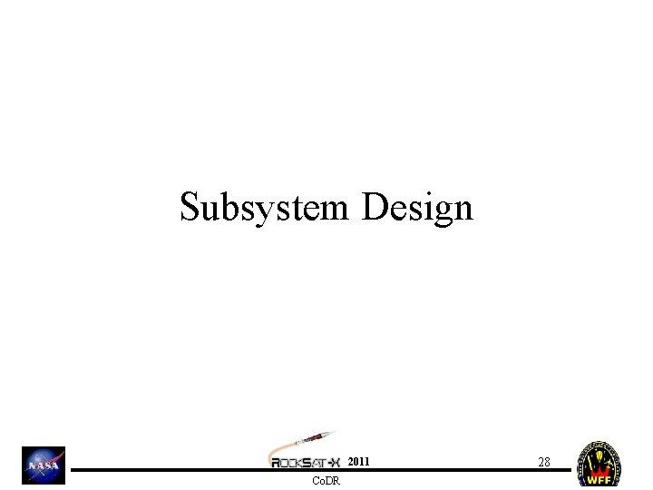 Subsystem Design 2011 Co. DR 28