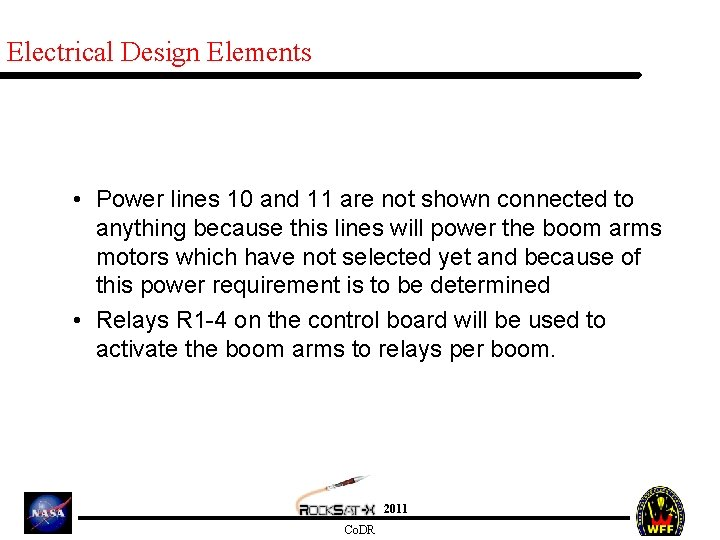Electrical Design Elements • Power lines 10 and 11 are not shown connected to