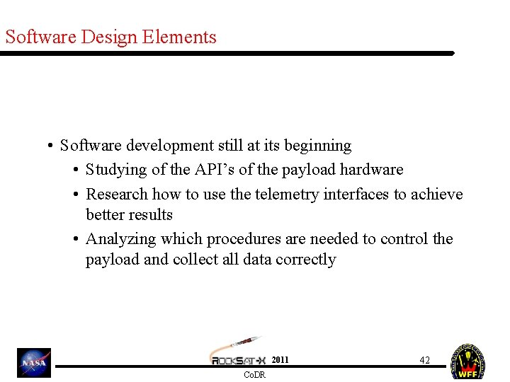 Software Design Elements • Software development still at its beginning • Studying of the