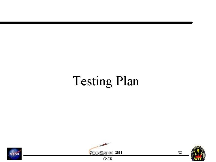 Testing Plan 2011 Co. DR 58