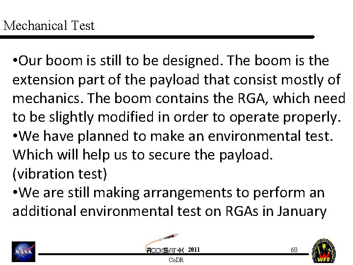 Mechanical Test • Our boom is still to be designed. The boom is the