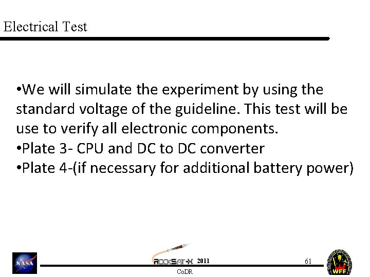 Electrical Test • We will simulate the experiment by using the standard voltage of