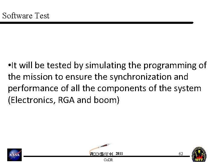 Software Test • It will be tested by simulating the programming of the mission