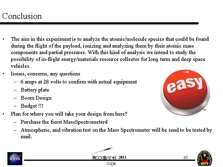 Conclusion • • • The aim in this experiment is to analyze the atomic/molecule