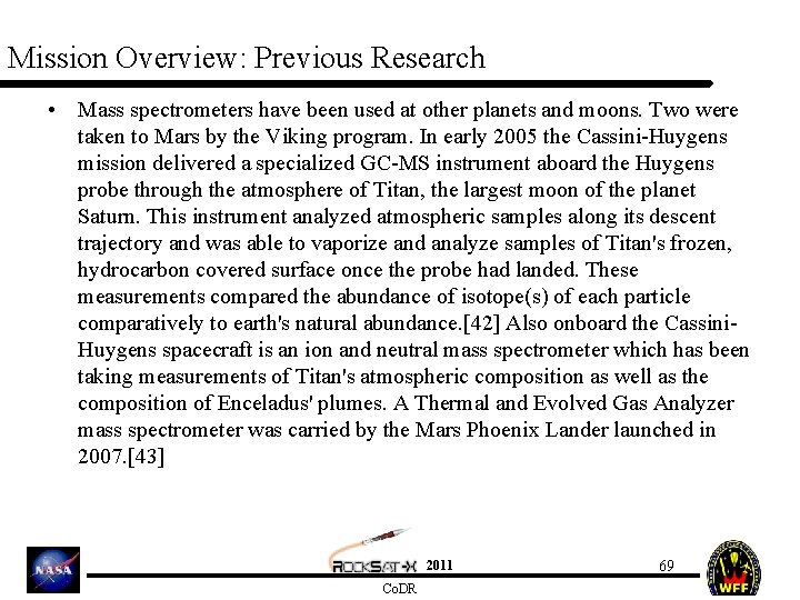 Mission Overview: Previous Research • Mass spectrometers have been used at other planets and