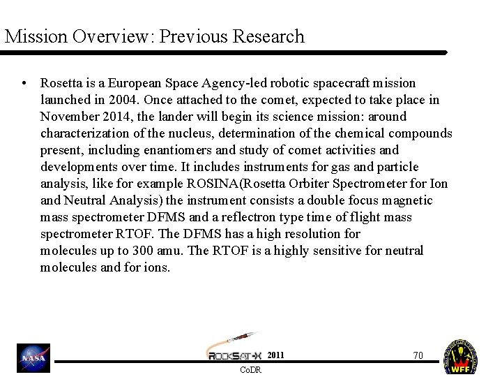 Mission Overview: Previous Research • Rosetta is a European Space Agency-led robotic spacecraft mission