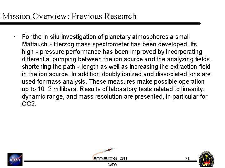 Mission Overview: Previous Research • For the in situ investigation of planetary atmospheres a