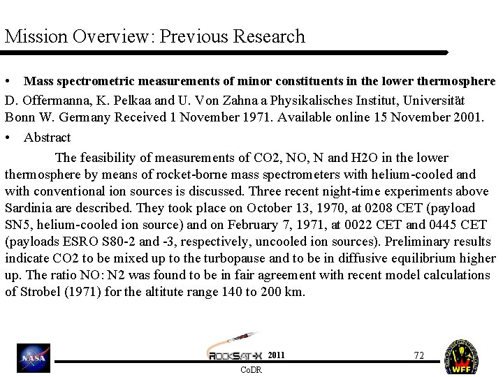 Mission Overview: Previous Research • Mass spectrometric measurements of minor constituents in the lower