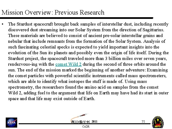 Mission Overview: Previous Research • The Stardust spacecraft brought back samples of interstellar dust,