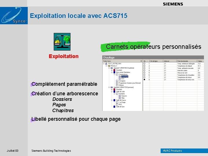 . . . . Exploitation locale avec ACS 715 Carnets opérateurs personnalisés Exploitation Complètement