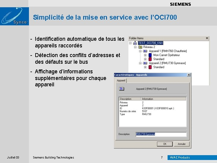 . . . . Simplicité de la mise en service avec l'OCI 700 -