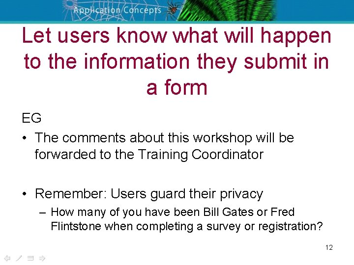 Let users know what will happen to the information they submit in a form