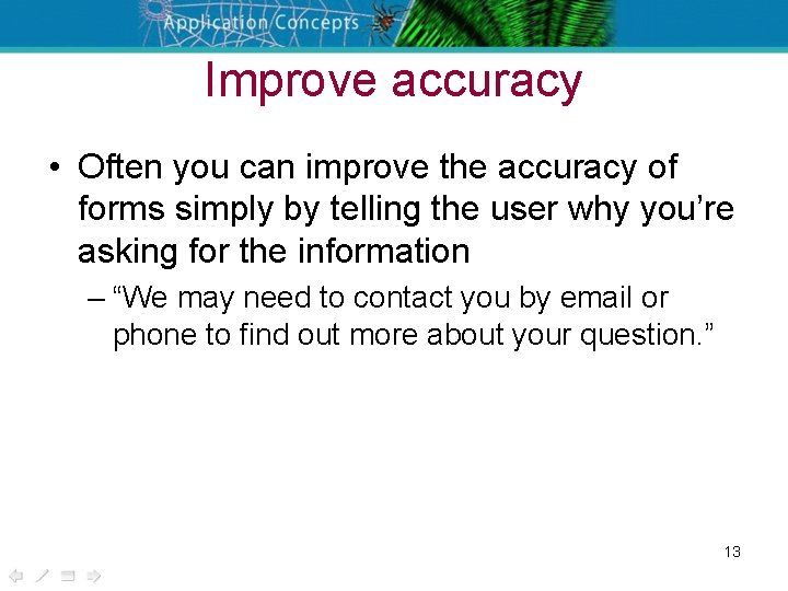 Improve accuracy • Often you can improve the accuracy of forms simply by telling