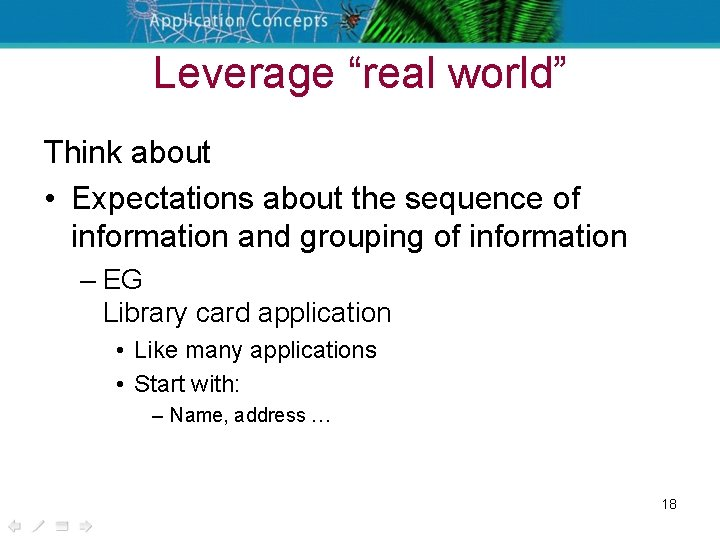 """Leverage """"real world"""" Think about • Expectations about the sequence of information and grouping"""