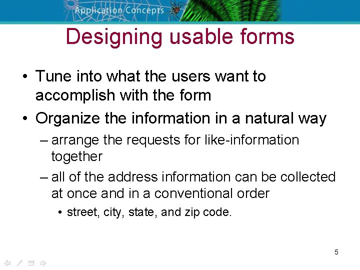 Designing usable forms • Tune into what the users want to accomplish with the