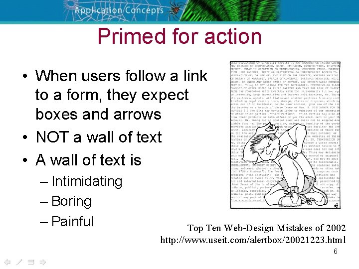 Primed for action • When users follow a link to a form, they expect