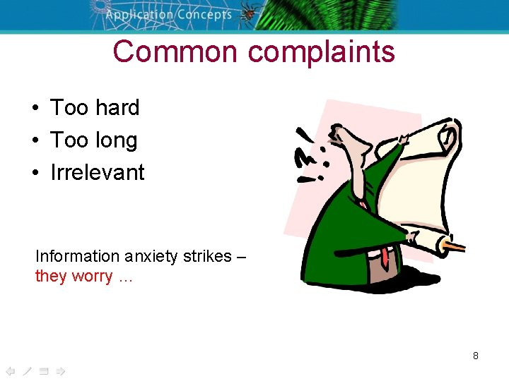 Common complaints • Too hard • Too long • Irrelevant Information anxiety strikes –