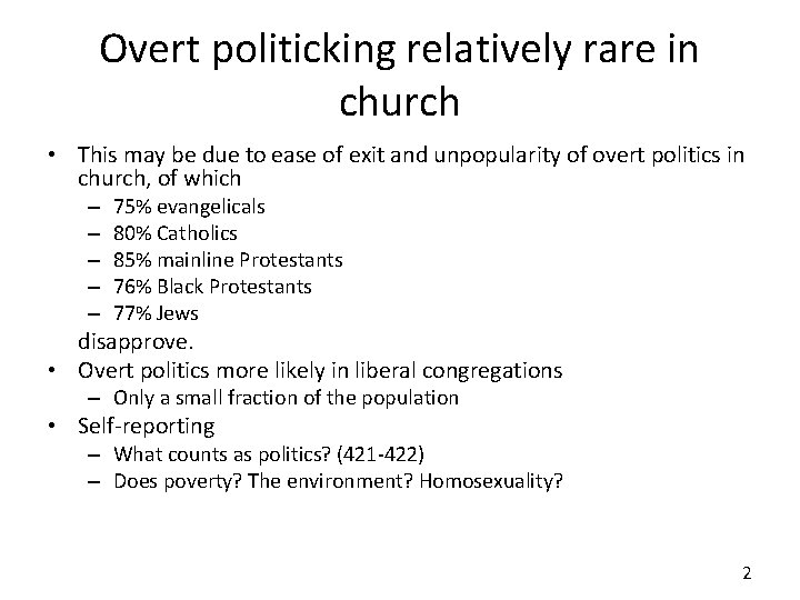 Overt politicking relatively rare in church • This may be due to ease of