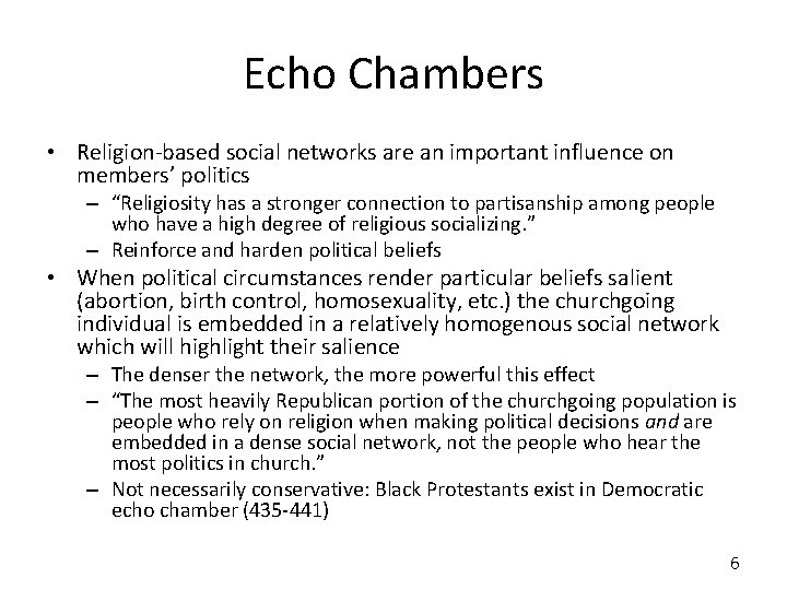 Echo Chambers • Religion-based social networks are an important influence on members' politics –