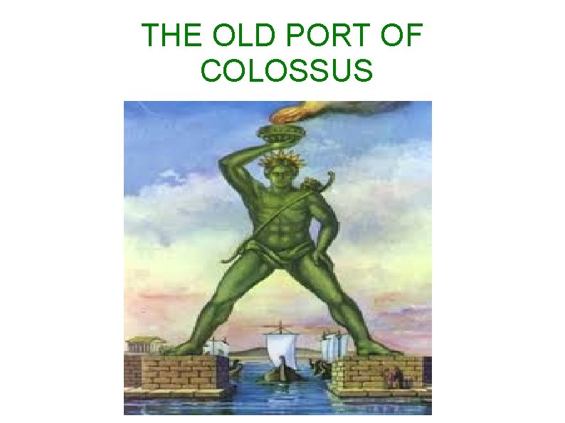 THE OLD PORT OF COLOSSUS