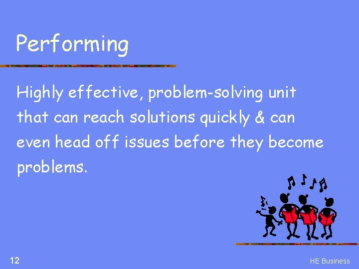 Performing Highly effective, problem-solving unit that can reach solutions quickly & can even head
