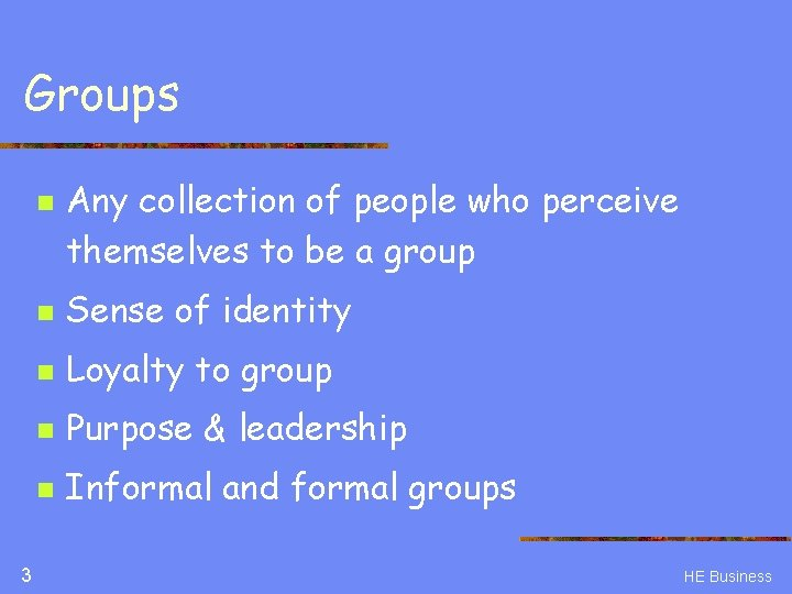 Groups n 3 Any collection of people who perceive themselves to be a group
