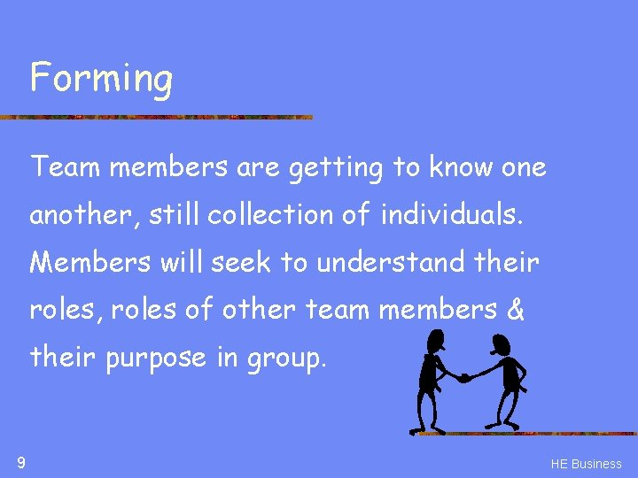 Forming Team members are getting to know one another, still collection of individuals. Members